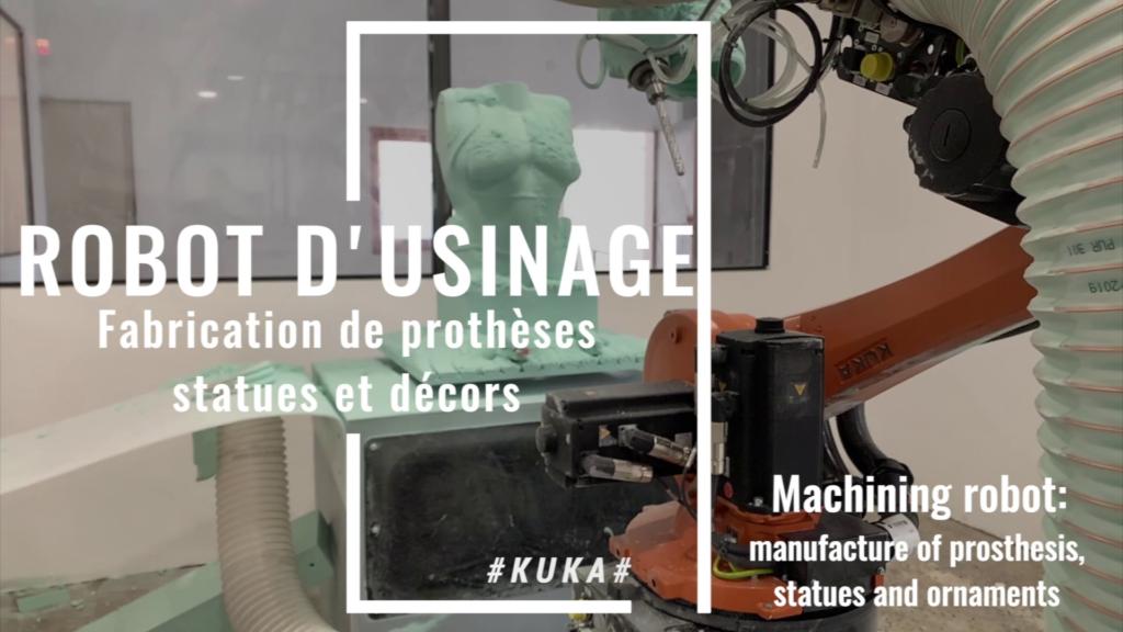 Robot d'usinage KUKA pour fabrication de prothèses, statues et décors